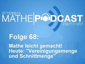 """Mathe leicht gemacht! – Heute: """"Vereinigungsmenge und Schnittmenge"""""""